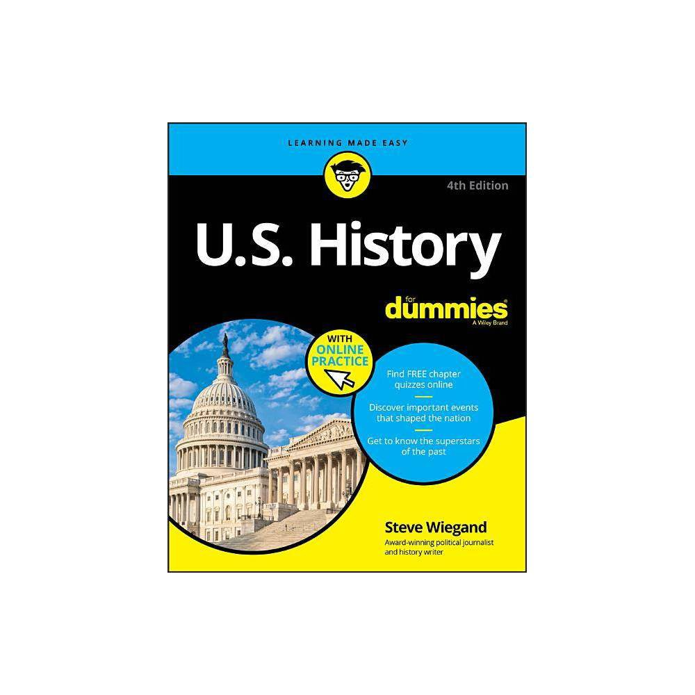 U.S. History for Dummies - (For Dummies) 4th Edition by Steve Wiegand (Paperback)