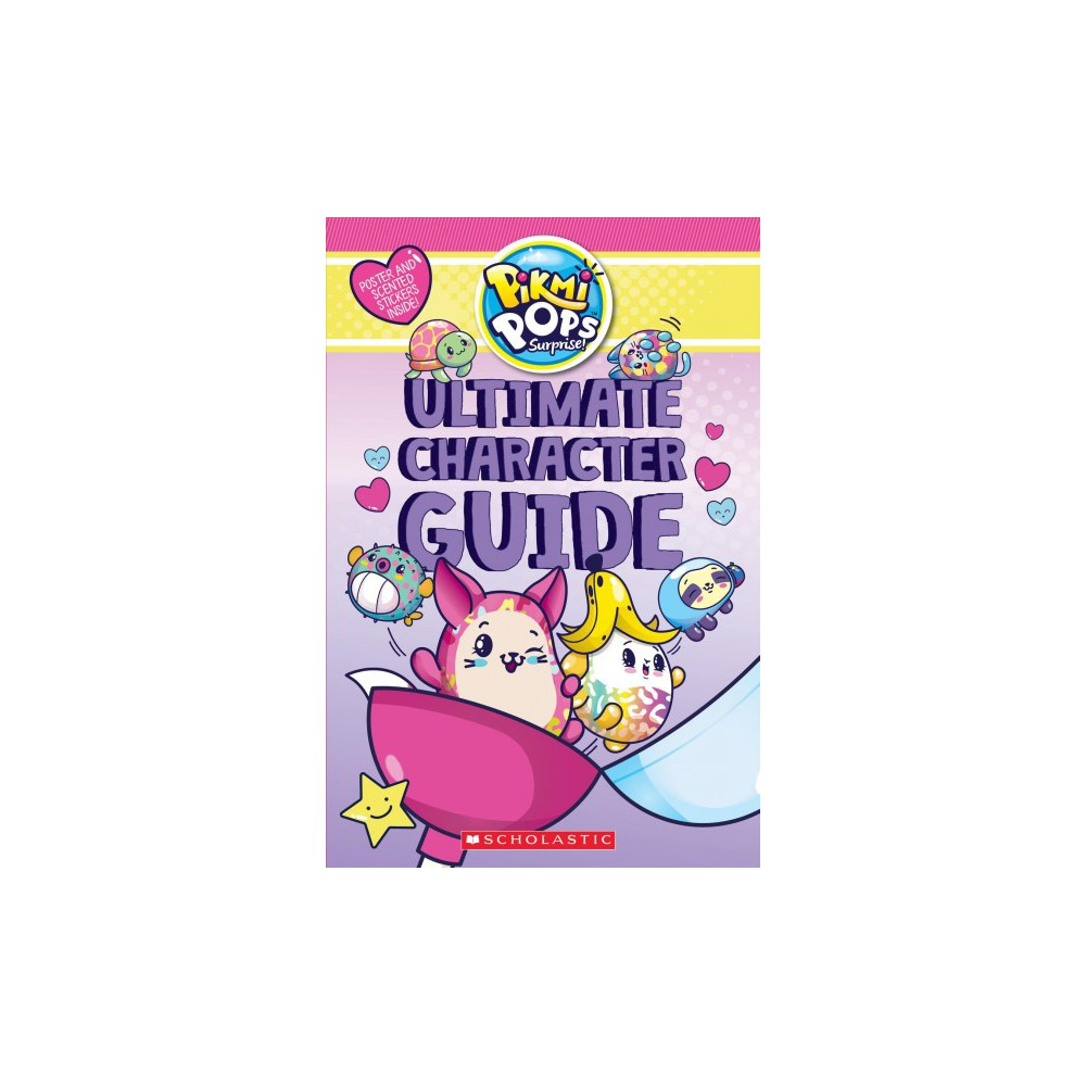 Ultimate Character Guide - (Pikmi Pops) by Jenne Simon (Paperback)
