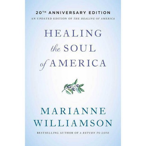 Healing the Soul of America - 20th Anniversary Edition - by  Marianne Williamson (Paperback) - image 1 of 1