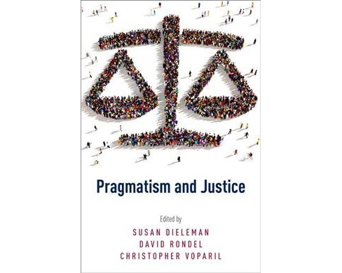 Pragmatism and Justice (Paperback) - image 1 of 1