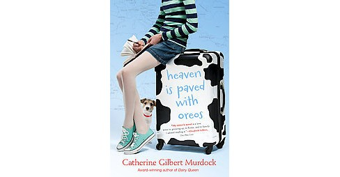 Heaven Is Paved With Oreos (Paperback) (Catherine Gilbert Murdock) - image 1 of 1