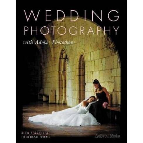 Wedding Photography - by  Rick Ferro & Deborah Ferro (Paperback) - image 1 of 1