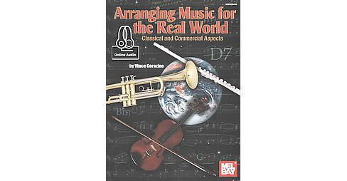 Arranging Music for the Real World : Classical and Commercial Aspects - Includes Online Audio - image 1 of 1