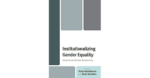 Institutionalizing Gender Equality : Historical and Global Perspectives (Hardcover) - image 1 of 1