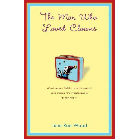 The Man Who Loved Clowns - by  June Rae Wood (Paperback) - image 1 of 1