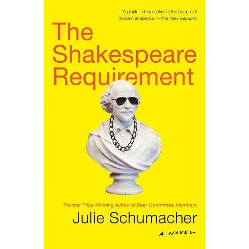 The Shakespeare Requirement - by  Julie Schumacher (Paperback) - image 1 of 1