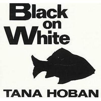 Black on White - by Tana Hoban (Board_book)