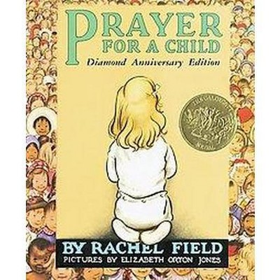Prayer for a Child : Diamond Anniversary Edition (School And Library)(Rachel Field & Elizabeth Orton