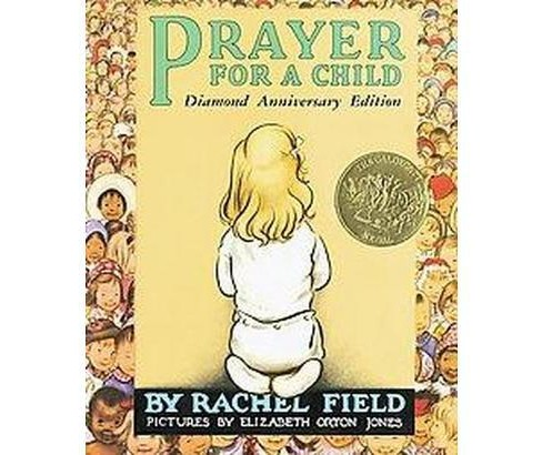 Prayer for a Child : Diamond Anniversary Edition (School And Library) (Rachel Field & Elizabeth Orton - image 1 of 1