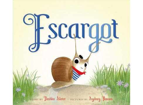 Escargot -  by Dashka Slater (School And Library) - image 1 of 1