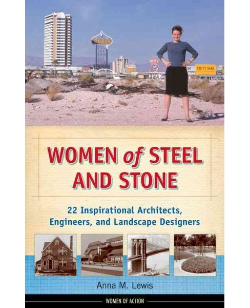 Women of Steel and Stone : 22 Inspirational Architects, Engineers, and Landscape Designers (Reprint) - image 1 of 1