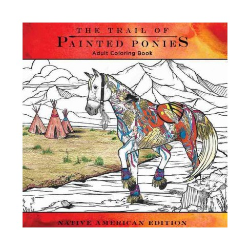Trail Of Painted Ponies Adult Coloring Book Native American