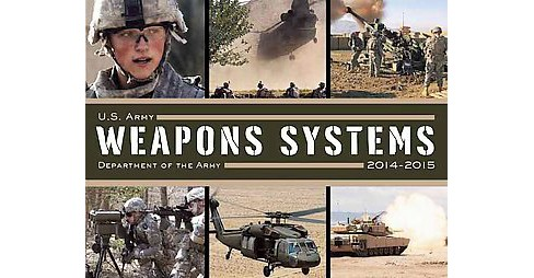 U.S. Army Weapons Systems 2014-2015 (Paperback) - image 1 of 1