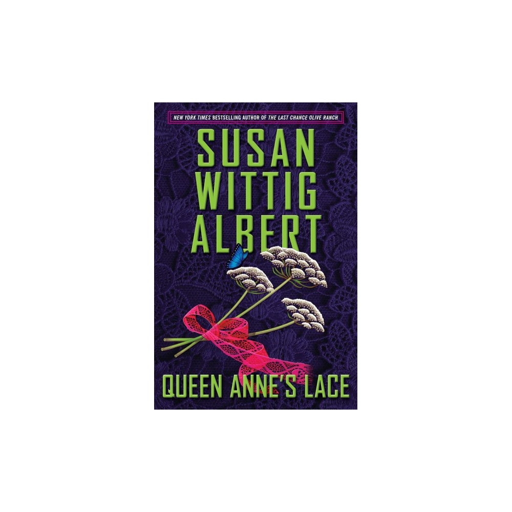 Queen Anne's Lace - (China Bayles Mysteries) by Susan Wittig Albert (Hardcover)