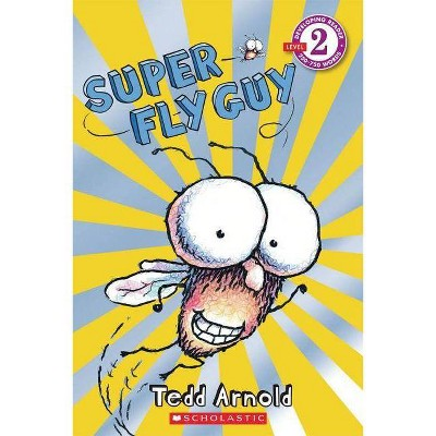 Super Fly Guy - by  Tedd Arnold (Paperback)