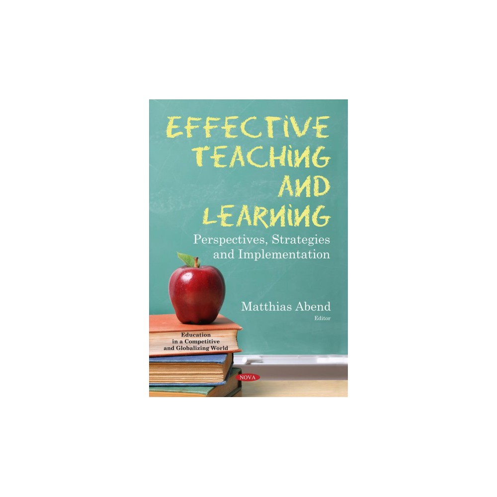 Effective Teaching and Learning : Perspectives, Strategies and Implementation - (Paperback)