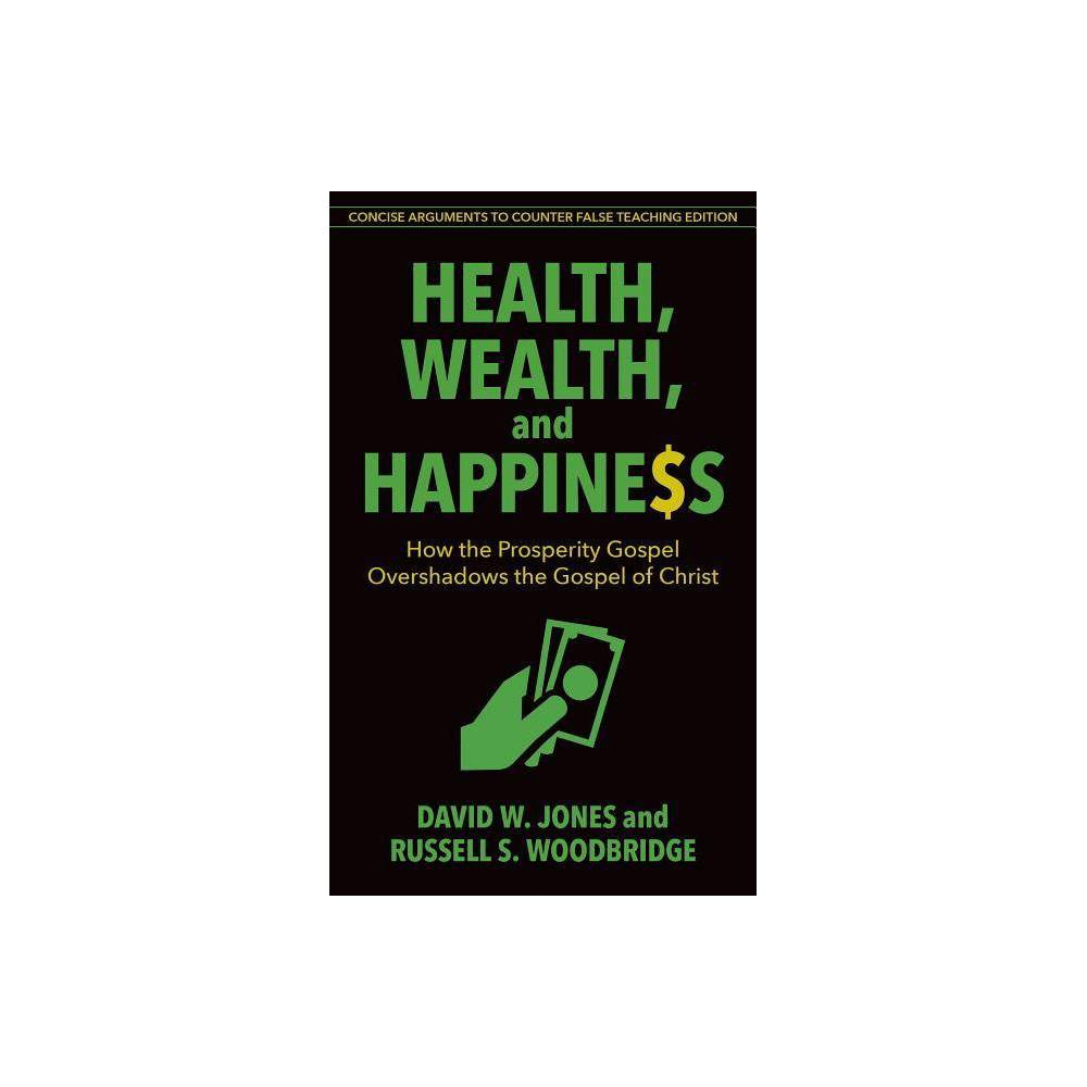 Health Wealth And Happiness By David Jones Russell Woodbridge Paperback