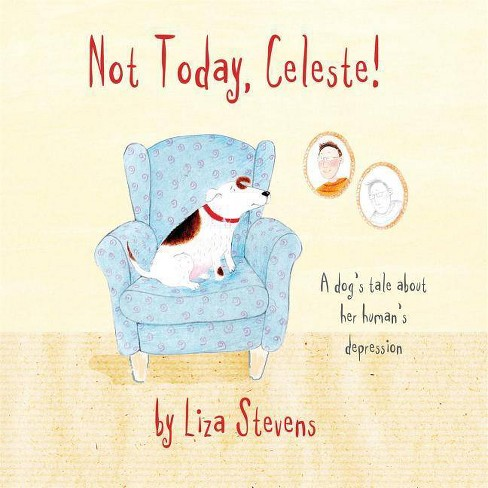 Not Today, Celeste! - by  Liza Stevens (Hardcover) - image 1 of 1