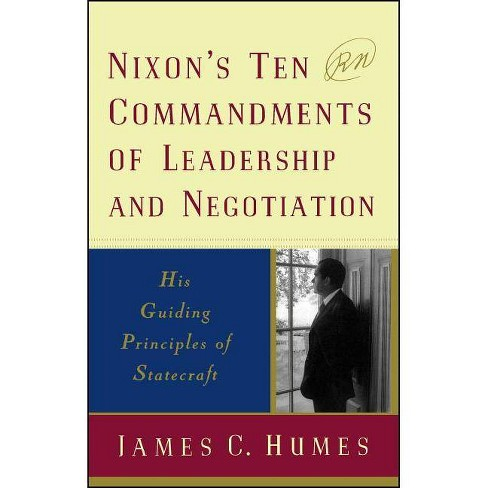 Nixon's Ten Commandments of Leadership and Negotiation - by  James C Humes (Paperback) - image 1 of 1