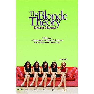 The Blonde Theory - by  Kristin Harmel (Paperback)