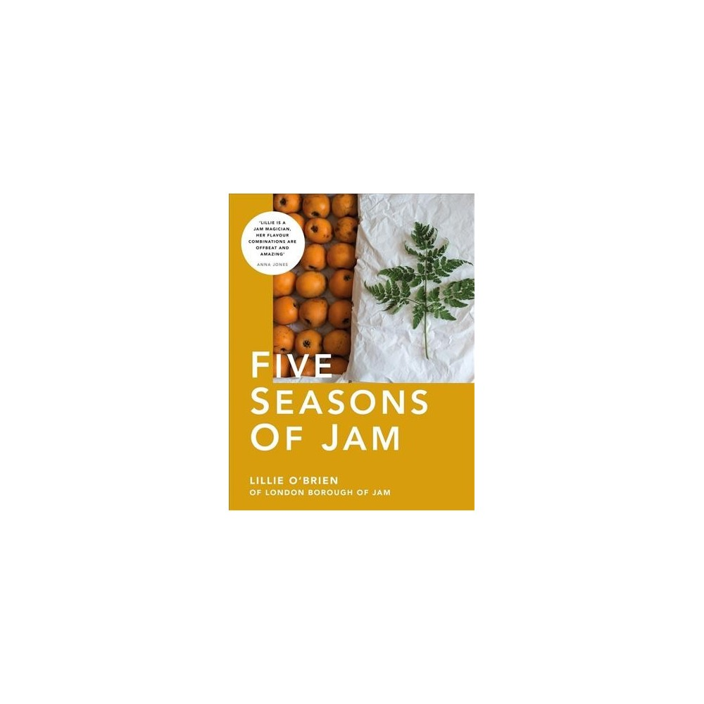 Five Seasons of Jam - by Lillie O'Brien (Hardcover)