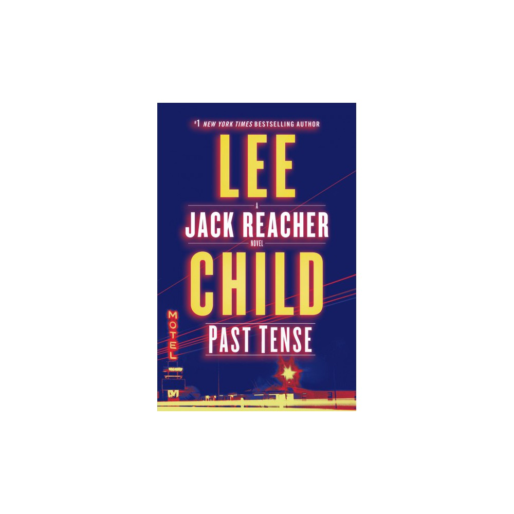 Past Tense - (Jack Reacher) by Lee Child (Hardcover)