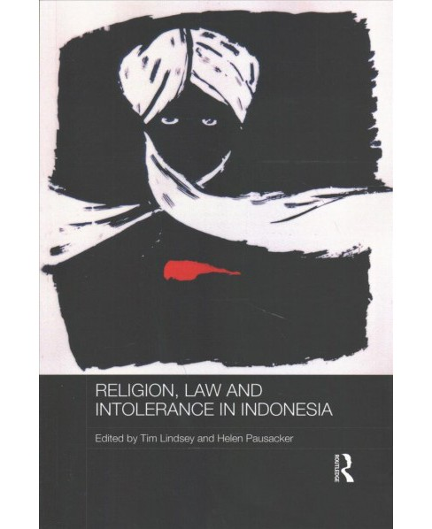 Religion, Law and Intolerance in Indonesia -  (Routledge Law in Asia) (Paperback) - image 1 of 1