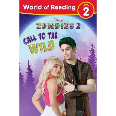 World of Reading, Level 2: Disney Zombies 2: Call to the Wild - (World of Reading: Level 2) (Paperback)