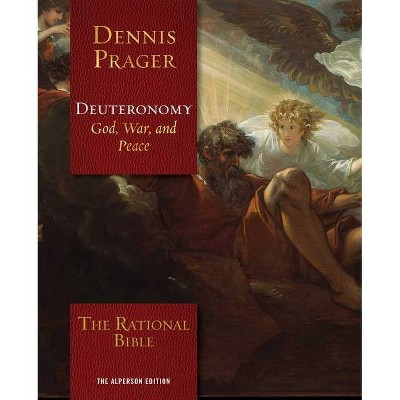 The Rational Bible: Deuteronomy - by  Dennis Prager (Hardcover)