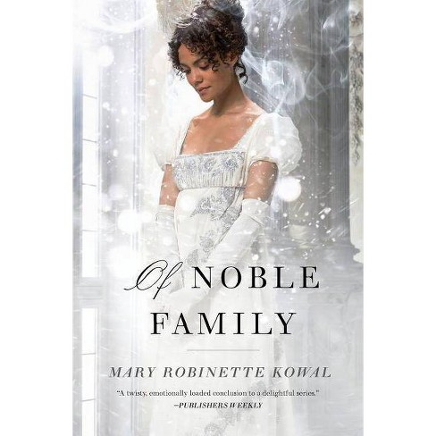 Of Noble Family - (Glamourist Histories, 5) by  Mary Robinette Kowal (Paperback) - image 1 of 1