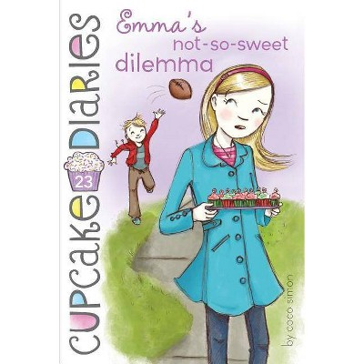 Emma's Not-So-Sweet Dilemma, Volume 23 - (Cupcake Diaries) by  Coco Simon (Paperback)