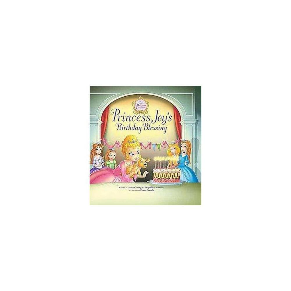 Princess Joy's Birthday Blessing (Hardcover) (Jeanna Young & Jacqueline Johnson)