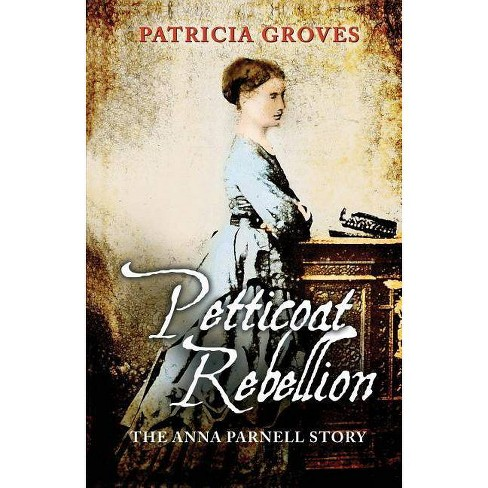 Petticoat Rebellion - by  Patricia Groves (Paperback) - image 1 of 1
