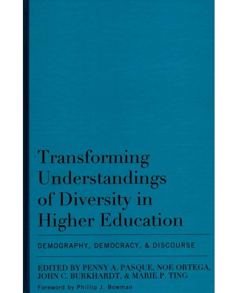 Transforming Understandings of Diversity in Higher Education : Demography, Democracy, and Discourse - image 1 of 1
