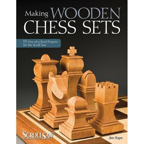 Making Wooden Chess Sets - (Scroll Saw Woodworking & Crafts Book) by  Jim Kape (Paperback) - image 1 of 1