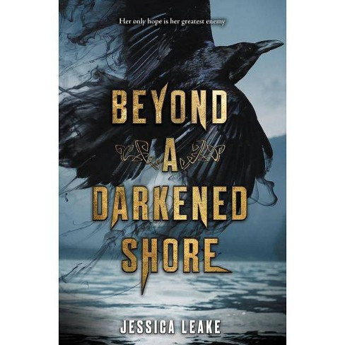 Beyond a Darkened Shore - by  Jessica Leake (Hardcover) - image 1 of 1