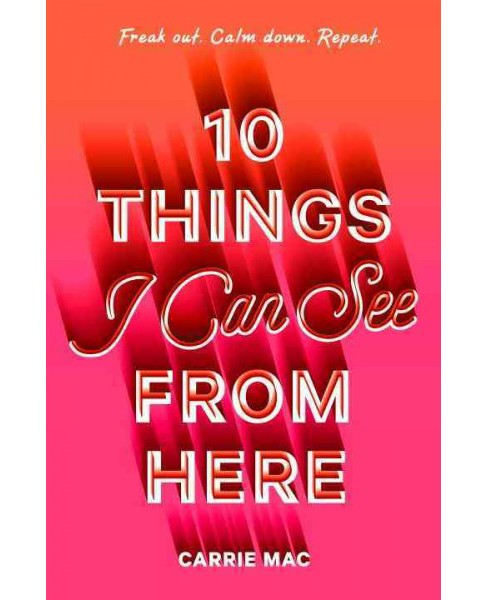 10 Things I Can See from Here (Hardcover) (Carrie Mac) - image 1 of 1