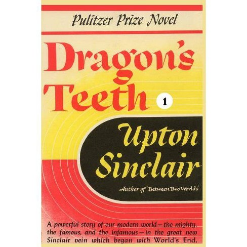 Dragon's Teeth I - (World's End) by  Upton Sinclair (Paperback) - image 1 of 1