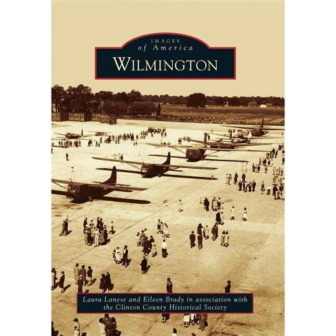 Wilmington - (Images of America (Arcadia Publishing)) (Paperback) - image 1 of 1
