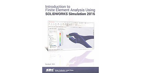 Introduction to Finite Element Analysis Using Solidworks Simulation 2016 (Paperback) (Randy H. Shih) - image 1 of 1