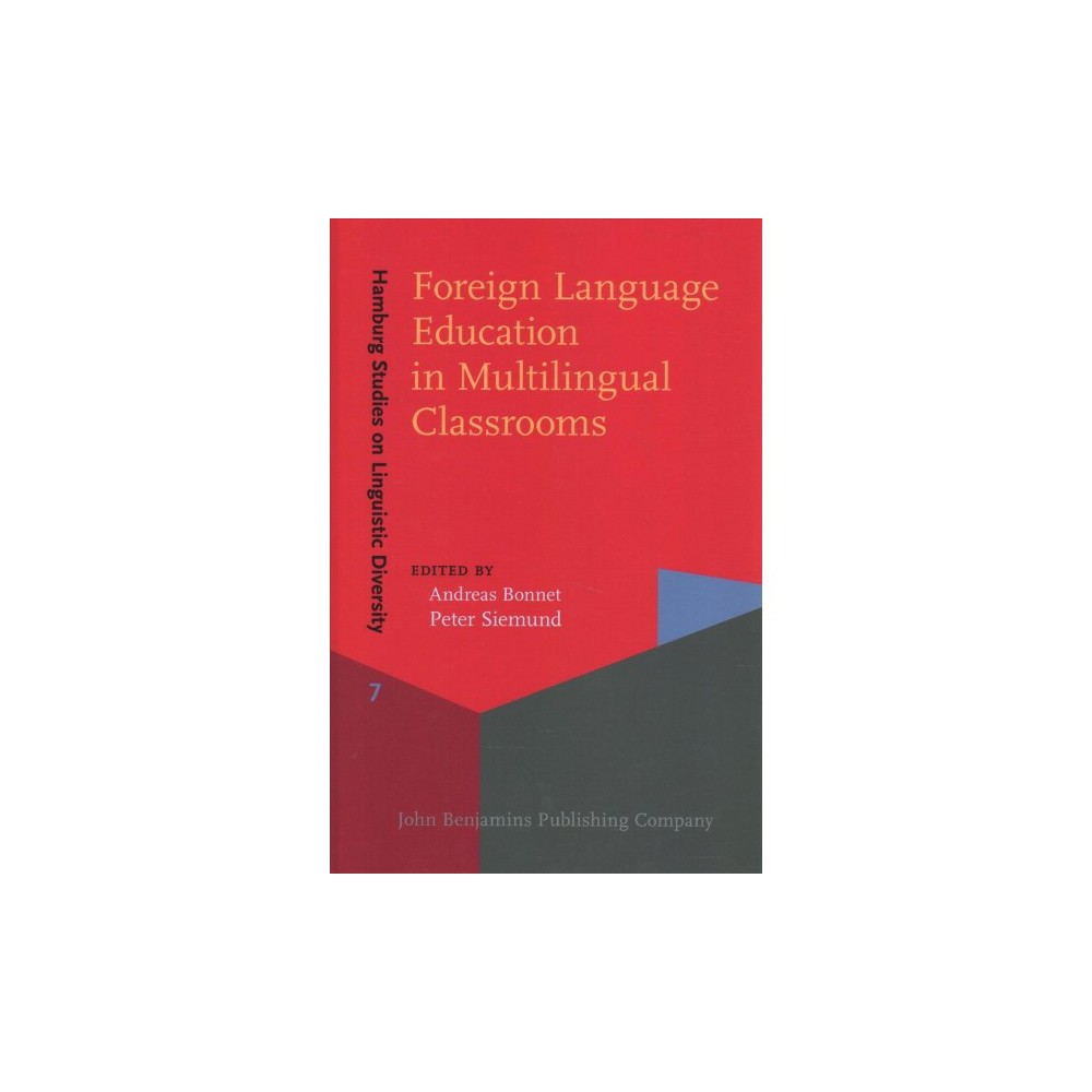 Foreign Language Education in Multilingual Classrooms - (Hardcover)
