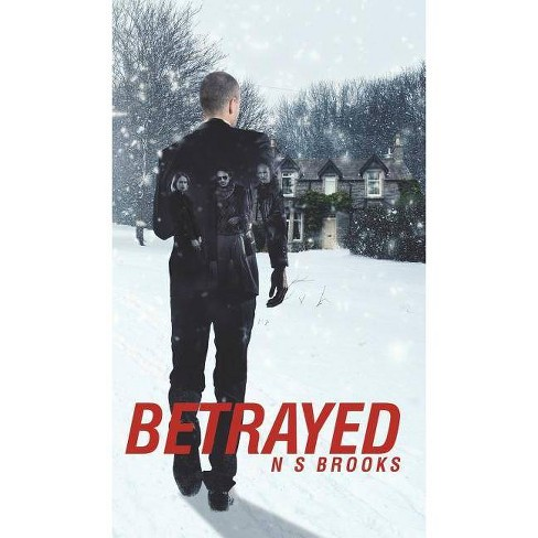 Betrayed - by  N S Brooks (Hardcover) - image 1 of 1