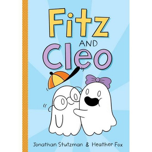 Fitz and Cleo - (Fitz and Cleo Book) by  Jonathan Stutzman (Hardcover) - image 1 of 1