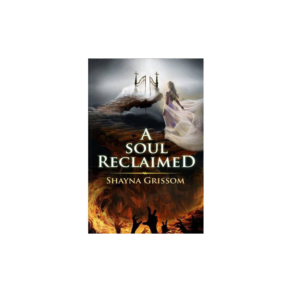 Soul Reclaimed - New by Shayna Grissom (Paperback)