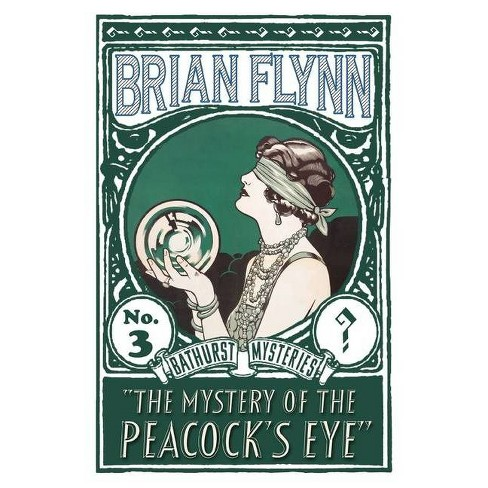 The Mystery of the Peacock's Eye - by  Brian Flynn (Paperback) - image 1 of 1