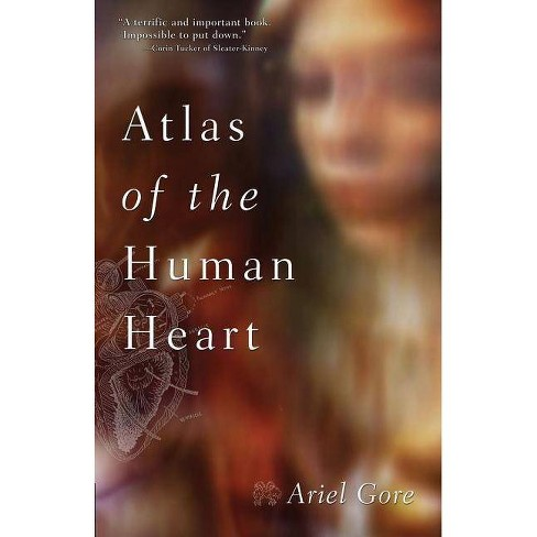 Atlas of the Human Heart - (Live Girls) by  Ariel Gore (Paperback) - image 1 of 1