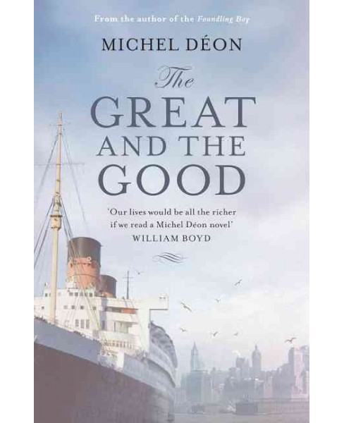 Great and the Good (Paperback) (Michel Deon) - image 1 of 1
