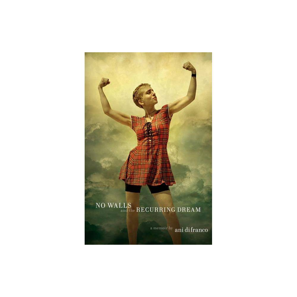 No Walls And The Recurring Dream By Ani Difranco Hardcover