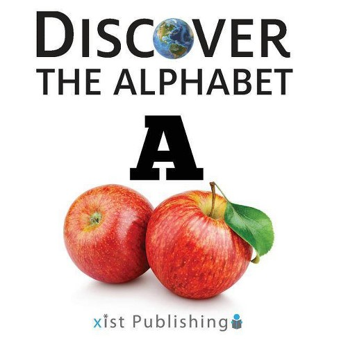 A - (Discover the Alphabet) by  Xist Publishing (Hardcover) - image 1 of 1