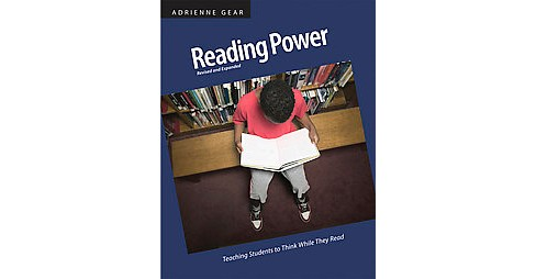 Reading Power : Teaching Students to Think While They Read (Expanded, Revised) (Paperback) (Adrienne - image 1 of 1